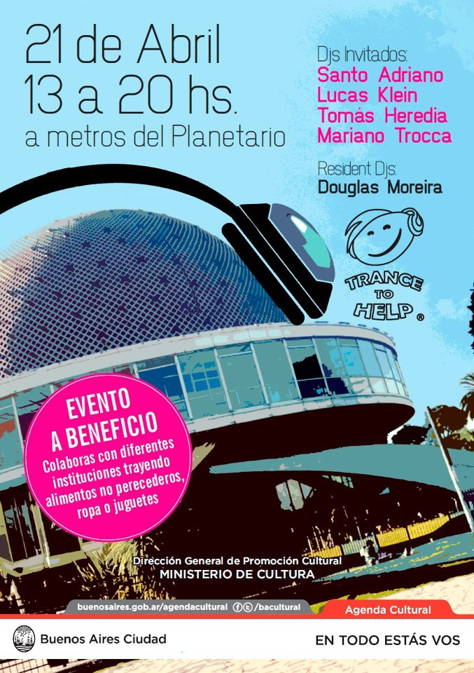 Trance to Help: a charity event at Planetarium, Buenos Aires.  Sunday, 21 April, 13hs. A pure Trance Music afternoon.